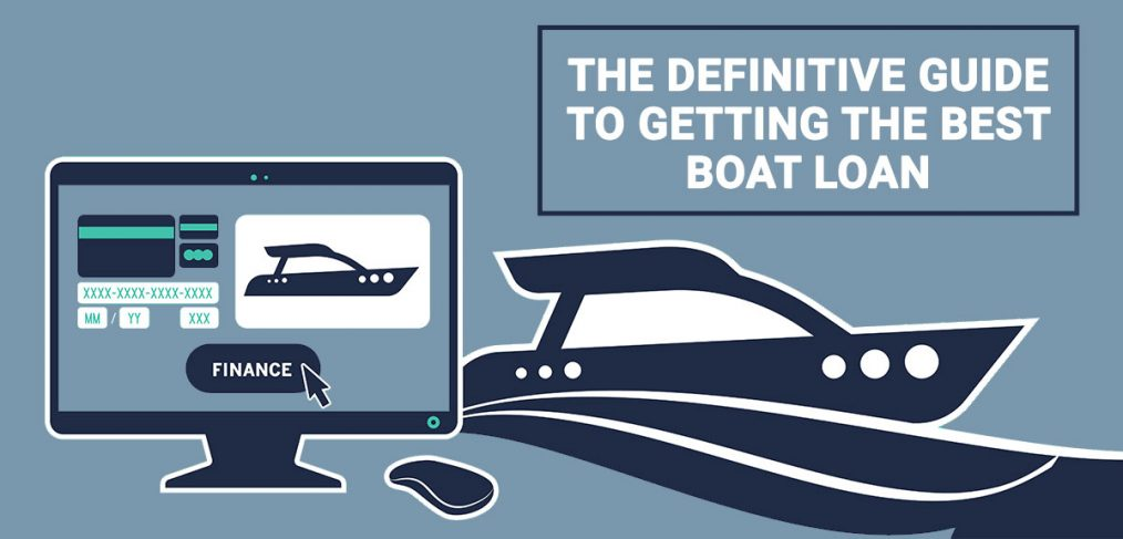 The Definitive Guide to Getting the Best Boat Loan