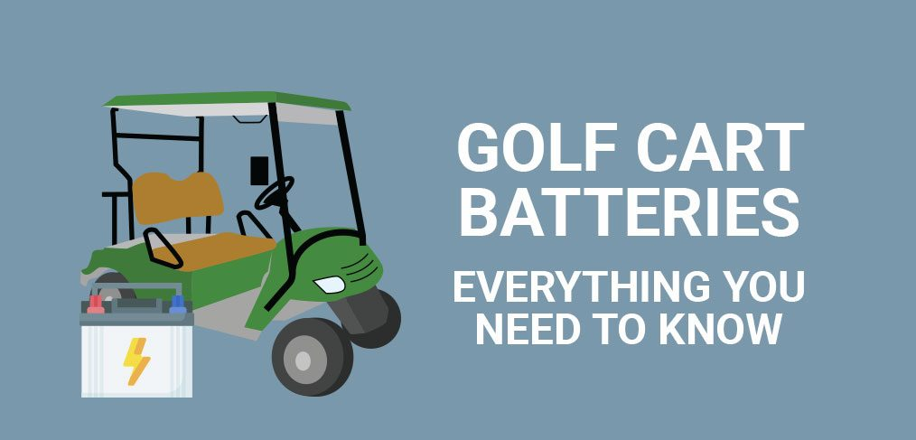 olf Cart Batteries: Everything You Need to Know