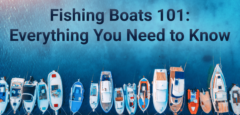 Fishing Boats 101