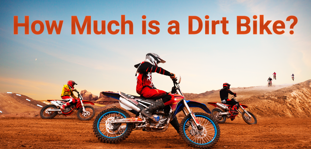 How much is a dirt bike?