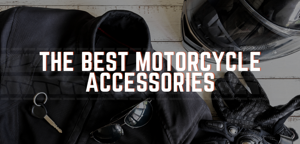 The Best Motorcycle Accessories
