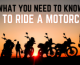What You Need to Know: How to Ride a Motorcycle