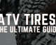ATV Tires: The Ultimate Guide